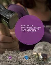 """Portada del informe """"Poner fin a las esterilizaciones forzosas de mujeres y niñas con discapacidad"""""""