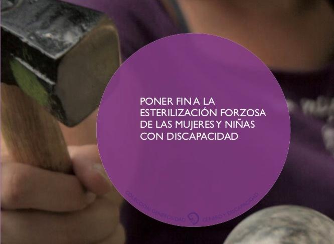 Imagen de la portada del informe 'Poner fin a la esterilización forzosa de las mujeres y niñas con discapacidad'