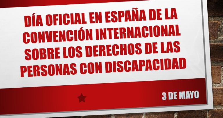 El 3 de mayo se celebrará en España el día oficial de la Convención Internacional sobre los Derechos de las Personas con Discapacidad