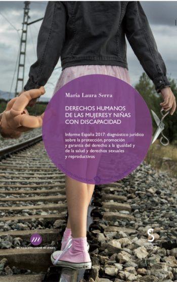 """Portada de """"Derechos Humanos de las mujeres y niñas con discapacidad. España 2017"""""""