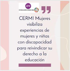 CERMI Mujeres visibiliza experiencias de mujeres y niñas con discapacidad para reivindicar su derecho a la educación