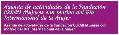 Agenda de actividades de la Fundación CERMI Mujeres con motivo del Día Internacional de la Mujer