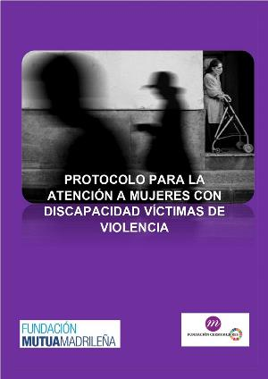 Presentado el Protocolo para la Atención a Mujeres con Discapacidad Víctimas de Violencia