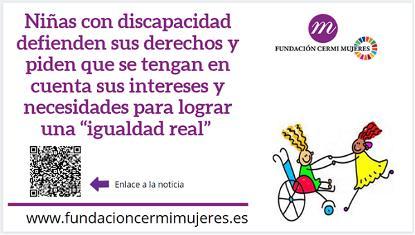 """Cartel: Niñas con discapacidad defienden sus derechos y piden que se tengan en cuenta sus intereses y necesidades para lograr una """"igualdad real"""""""